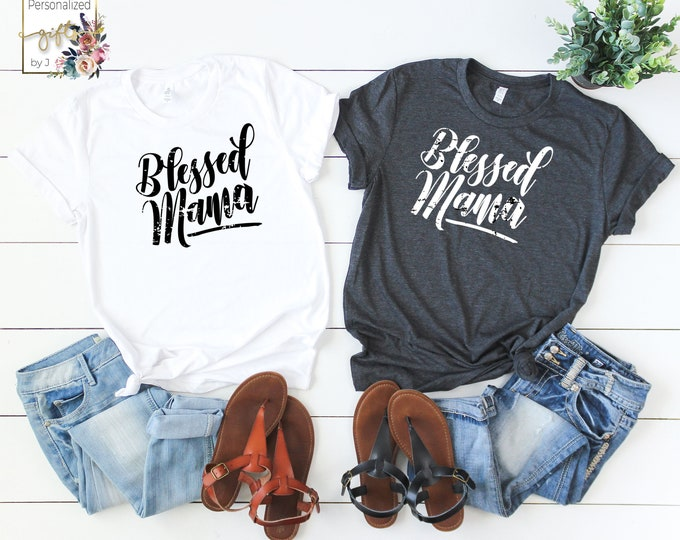 Blessed Mama TShirt, Mother Shirt