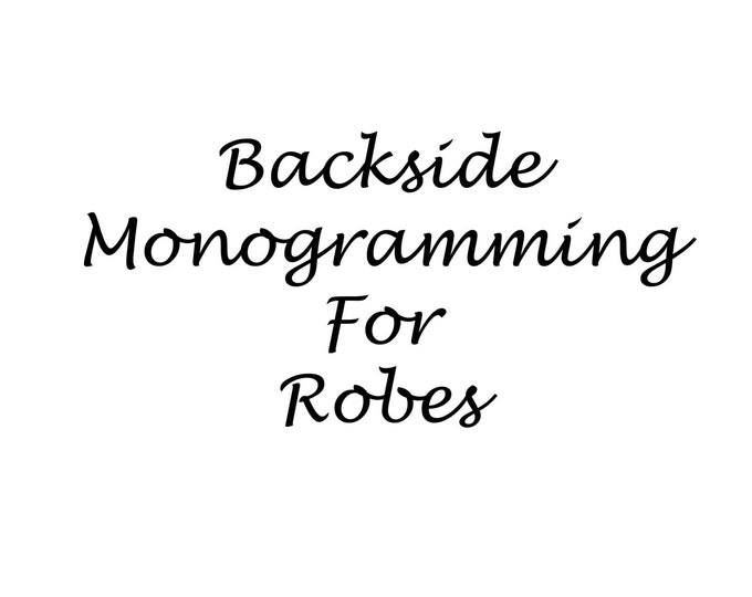 Add- on Backside Monogramming for Robes