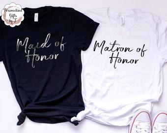 Maid of Honor Shirt Matron of Honor Bridal Party Gift Rose Gold, Gold, Silver, Matte Black Writing