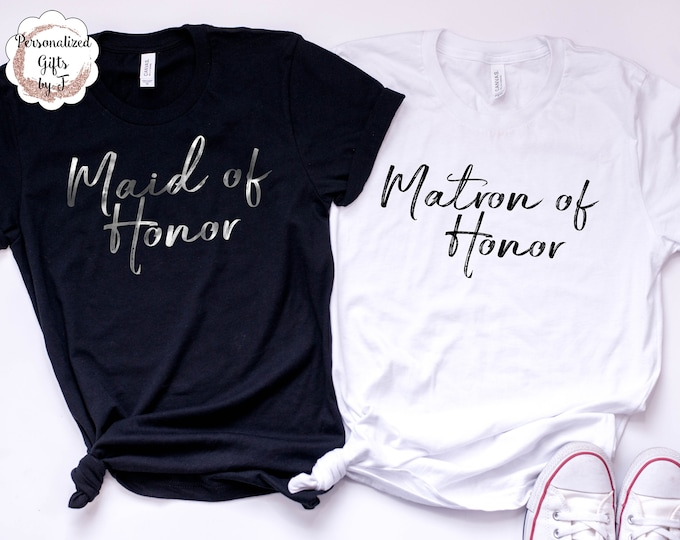 Maid of Honor Matron Of Honor T shirt Shirt Rose Gold Silver Matte Black Bridesmaid Mother of the Bride Mother of the Groom Bride Gift