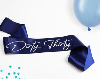 Dirty Thirty Birthday Sash