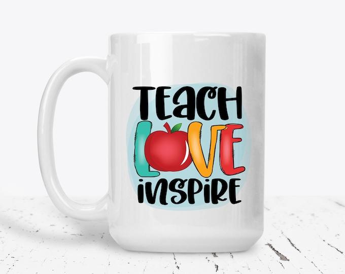 Teacher Mug, Teacher Gift, Teach Love Inspire Coffee Cup, Best Teacher Gift
