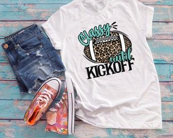 T shirt, Football Classy until kickoff tshirt, football tshirt, leopard football tshirt