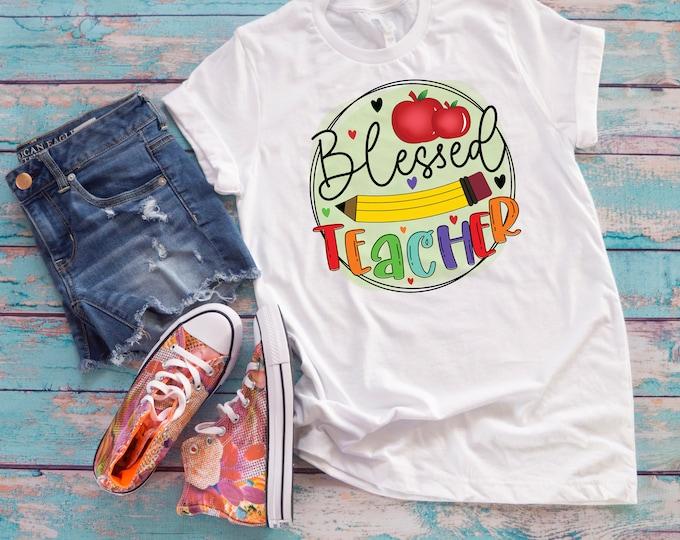 Blessed teacher tshirt, Teacher gift, Teacher tee, Sublimatio teacher t shirt