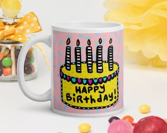 Happy Birthday to You Coffee or Tea White Glossy Mug Original Design by Jelene