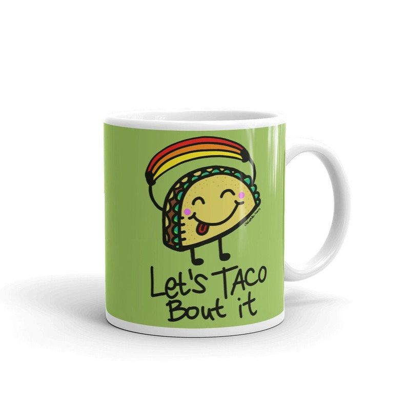 Lets Taco Bout It Original Design by Jelene  Ceramic Coffee image 0