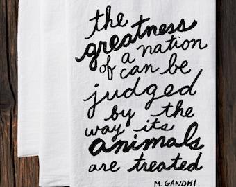 animal society tea towel, animal lover gift, gandhi quote, animal tea towel, host/hostess gift, shelter gift, humane society worker gift