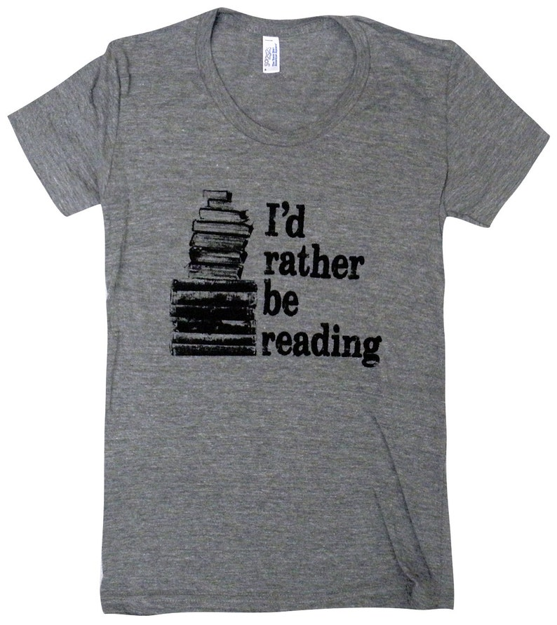 6615d7c3e91b9 I'd Rather Be Reading T-Shirt - Books Bookworm - Ladies SOFT Shirt -  Available in sizes S, M, L, XL