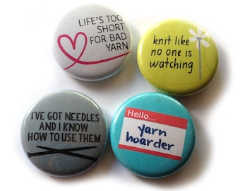 Yarn Hoarder Knitting Pins, 1 inch Pin Back Buttons, Knitting Puns, Gift for Knitter, Set of 4