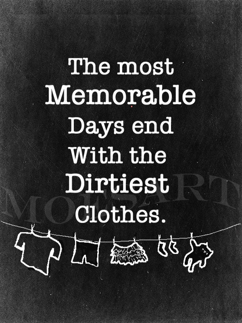 Laundry Room Decor Sign Nursery Childrens Wall Art Kids Room New Mom Gift Idea Most Memorable Days End With The Dirtiest Clothes Diy