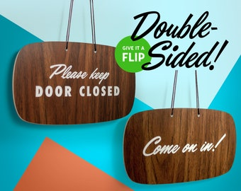 Mid-Century Custom Double Sided Door Sign! Open Come On In - Please Keep Door Closed - Retro 1950s 1960s Mid-Century Modern Script Lettering