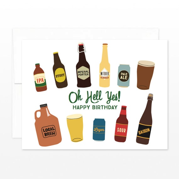 Oh Hell Yes Birthday Beers Greeting Card Craft Beer Lover