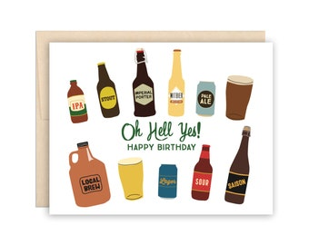 Oh Hell Yes, Birthday Beers Greeting Card - Craft Beer Lover Birthday Card, Card for him, Card for Husband, Card for Boyfriend, Beer Lover
