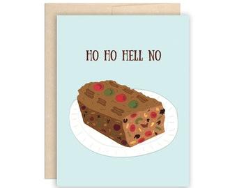 Funny Christmas Holiday Card - Funny Fruitcake Card - Ho Ho Hell No - Anti-Christmas card, Funny Christmas card