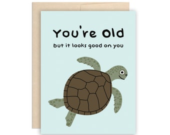 Funny Old Turtle Birthday, Old Sea Turtle Birthday Greeting Card, You're Old Card