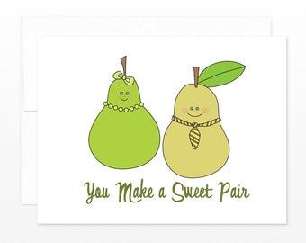 Cute Wedding Card, Anniversary Card - You Make a Sweet Pair (Pears) - Pun Wedding Card - Funny Wedding Card, Congratulations Card