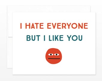 Funny Introvert Card - I Hate Everyone But I like You Greeting Card, Misanthrope Card, Goth Card, Anniversary, Dating, Valentine's Day Card