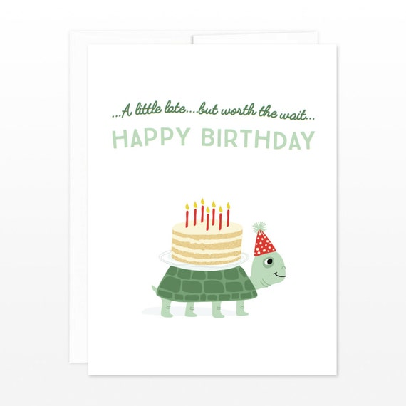 Funny Turtle Belated Birthday Card A Little Late Happy Etsy