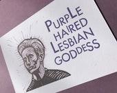 Purple Haired Lesbian Goddess print