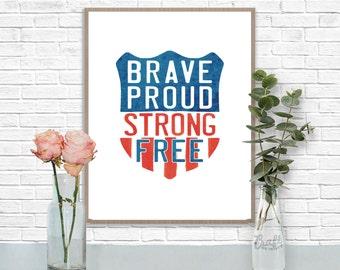Brave Proud Strong Free Digital Print • Patriotic US American Instant Download • Home Decor Wall Art • Printable Artwork