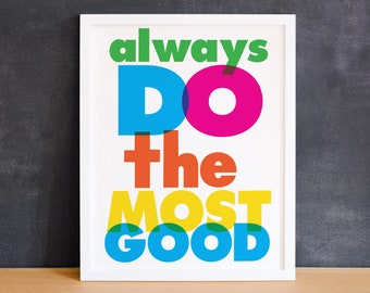 Giclee Typography Art Print Wall Art - Always Do The Most Good - Inspirational Art Wall Decor Nursery Print Typographic Art Kids Room