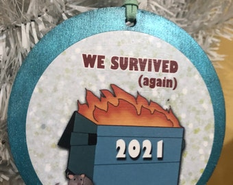 Pack of 10 We Survived (again) 2021 Dumpster Fire Holiday Xmas tree wooden Ornaments
