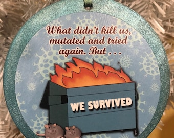 Pack of 10 What didn't kill us Mutated and tried again We Survived 2021 Dumpster Fire Holiday Xmas tree wooden Ornaments