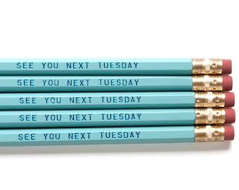 Tuesday Pencils