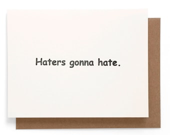 Sympathy Cards Haters Gunna Hate