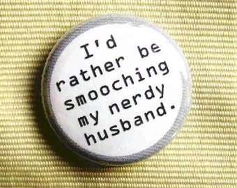 Free Shipping from Canada - I'd Rather Be Smooching My Nerdy Husband-1 Inch Pinback Button