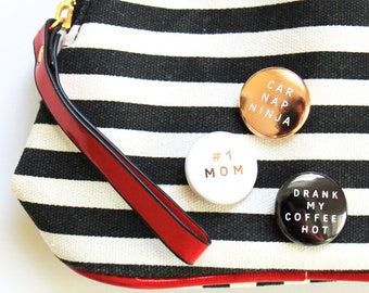 MOM BADGES! gifts for busy moms. Cute mom pins. Coffee mom gift idea. New mom gift idea.