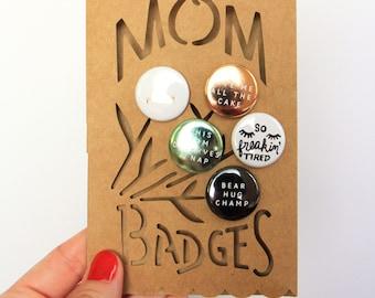 Mom Badges! Mom pin set. Cute mom birthday gift idea. Birthday card for mom. Unique mom birthday gift. Mom pins. Mom pin bouquet.
