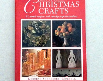 Vintage Craft Book, Easy and Elegant Christmas Crafts, by Deborah Schneebell-Morrell, 1997, Hardcover with Dust Jacket, Like New