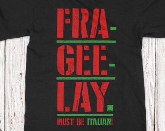 Fra Gee Lay | Christmas Story T-shirt | Christmas Story Quotes Shirt | Fra-Gee-Lay Must Be Italian Tee | Plus Size Too | AR-132