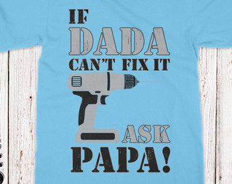 If Daddy Can't Fix It No One Can T-shirt Fathers Day Gift For Him Gift for Dad shirt Best Dad Tee Handyman Dad Shirt Mr Fixit shirt AR-50