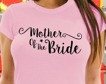 Mother of the Bride T-shirt Wedding Tee Bachelorette Tshirt Bridal Party Shirt Hen Party Top Gift For Her Stagette Destination Wedding tee