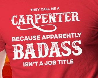 Badass Carpenter T-shirt | Carpenter Shirt | Handyman Tshirt | Job Title Tee | Professional Trades Shirt | Gift For Him | Plus Size Too