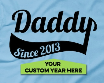 Customizable Daddy Since Custom Year Personalized T-shirt Dad Since (Any Year) Fathers Day Gift For Him Dad Shirt Father New Parent Tee Papa