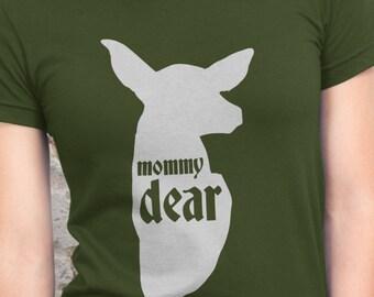 Mommy Dear T-shirt | Deer T-Shirt | Hunting Mom T-shirt | Matching Family Shirts | Deer Hunter Tee | Daddy Dear | Baby Dear  AR-119