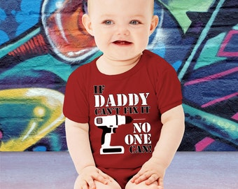 If Daddy Can't Fix It No One Can Baby Bodysuit Toddler Tee Youth T-shirt Father's Day Gift Handy Daddy Gift New Daddy Present Mister Fixit