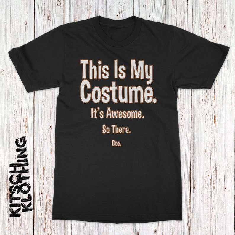 Funny Halloween Costume Tshirt  This is my costume shirt  image 0