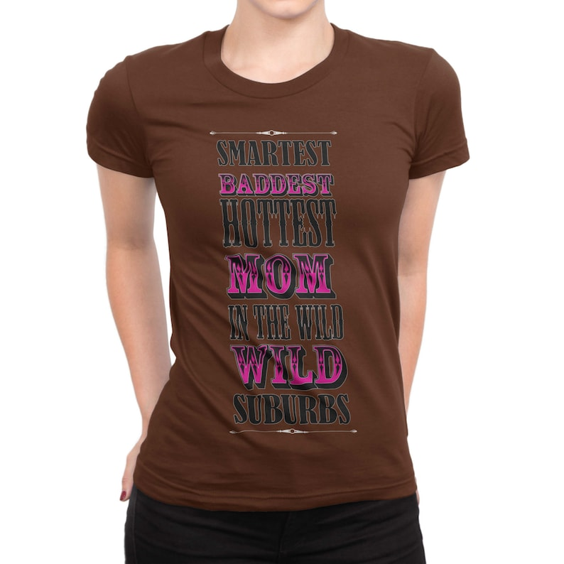 Smartest Baddest Hottest Mom T-shirt image 0
