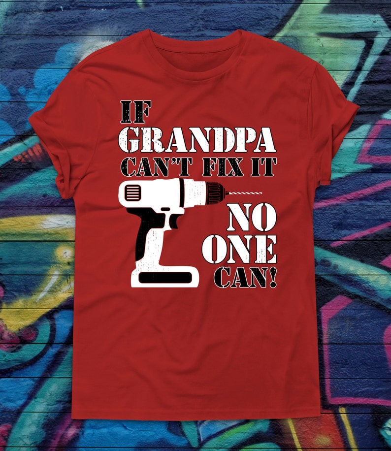 If Grandpa Can't Fix It No One Can T-shirt Fathers Day image 0