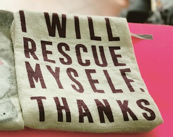Kitchen Towel: I Will Rescue Myself, Thanks | Feminist Kitchen | Kitchen Tea Towels | Feminist Kitchen Towel