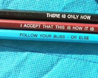 Set of Inspirational Pencils: Follow Your Bliss or Else, Inspirational Quotes, There is Only Now, I Accept That This is How It Is