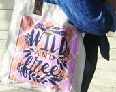 "Tote Bag - ""Wild and..."