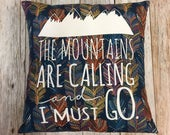 """Pillow 14"""" : """"The Mountains Are Calling and I..."""