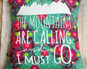 "Grey Denim 14"" Pillow Cover ""The Mountains Are Calling and I Must Go"" Silk Screen"
