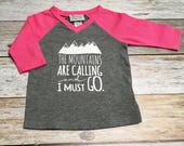 """Baby Girl """"Mountains Are Calling And I Must Go"""" T-Shirt -Baby Boy 3/4 Tee -Infant Baseball Tee"""