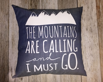"""Denim 14"""" Pillow Cover :  """"The Mountains Are Calling and I Must Go"""""""